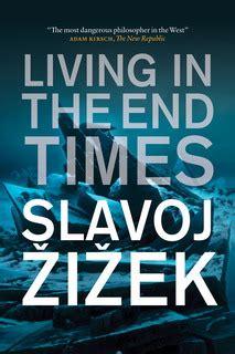 libro the end times in el apocalipsis seg 250 n slavoj zizek video