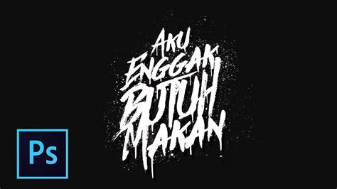 tutorial photoshop typography indonesia typography design splash text effect photoshop