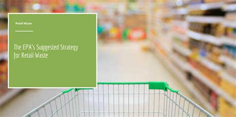 epa s the epa s suggested strategy for retail waste