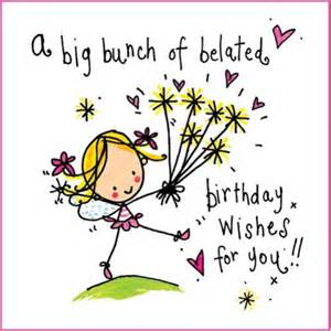happy belated birthday wishes messages quotes and images