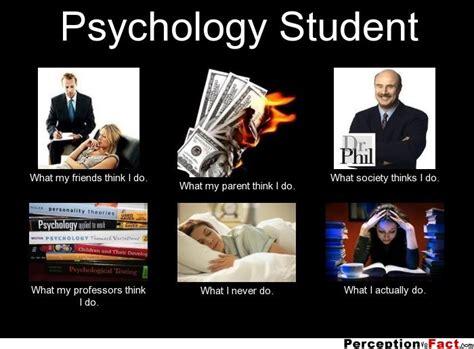 Meme Psychology - psychology student what people think i do what i