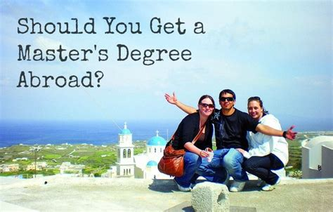 Should I Get An Mba Or Masters In Finance by Should You Get A Master S Degree Abroad How To Get