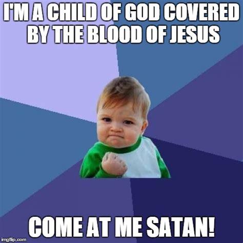 Child Of God Meme - success kid meme imgflip