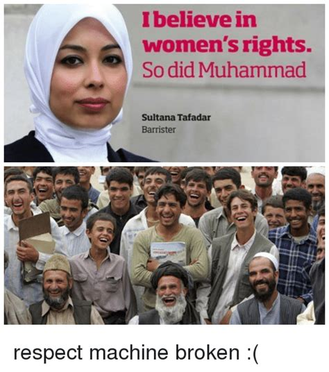 Womens Rights Memes - ibelieve in women s rights so did muhammad sultana tafadar