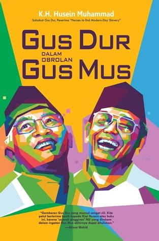 gus dur dalam obrolan gus mus by husein muhammad reviews discussion bookclubs lists