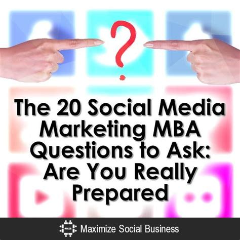 In Media For Mba Marketing by The 20 Social Media Marketing Mba Questions To Ask To Get