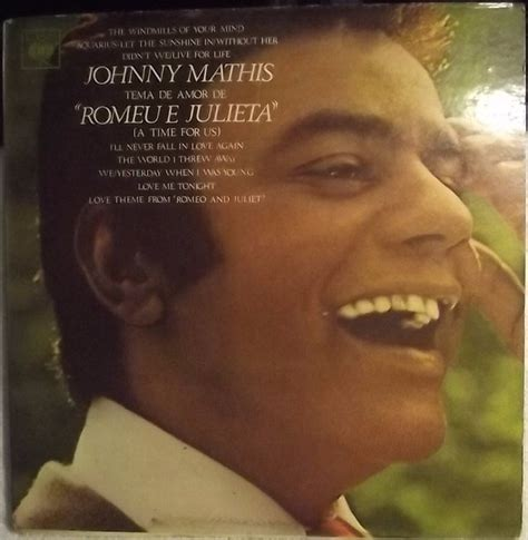 love theme from romeo and juliet by johnny mathis johnny mathis love theme from quot romeo and juliet quot a time
