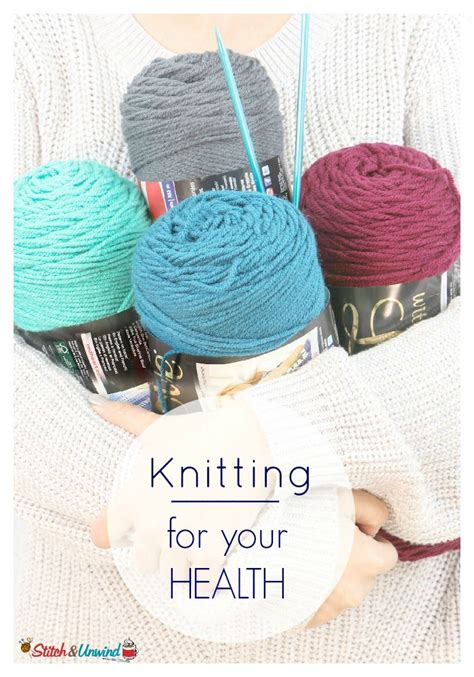 benefits of knitting the health benefits of knitting and crochet stitch and