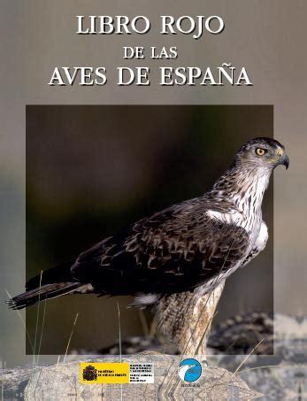 libro aves de espaa y educaci 243 n ambiental y ornitolog 237 a libro rojo de las aves de espa 241 a