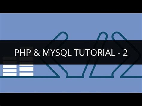 tutorial youtube php php mysql tutorial 2 php mysql tutorial for