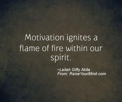 motivational inspirational quotes motivation ignites  flame  fire   spirit