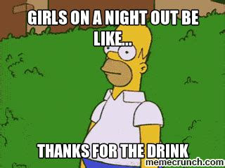 Night Out Meme - girls on a night out be like