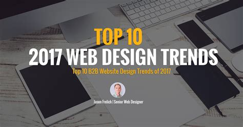 top design trends for 2017 top ten b2b website design trends of 2017
