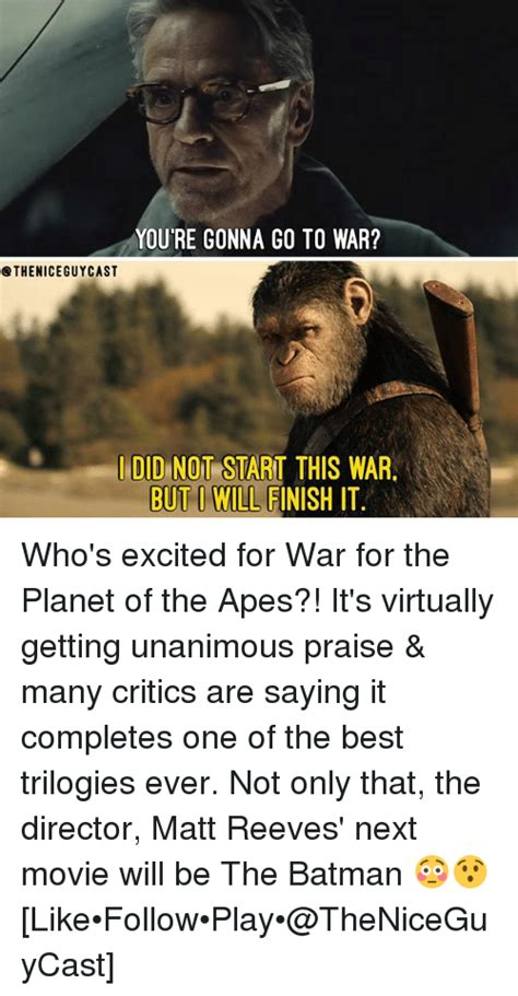 Planet Of The Apes Meme - you re gonna go to war i did not start this war but i