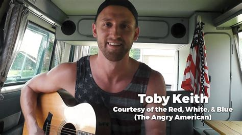 toby keith youtube red white and blue toby keith courtesy of the red white and blue the