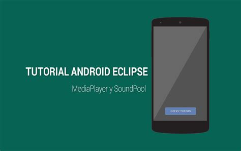 tutorial android media player tutorial sonidos en android mediaplayer y soundpool