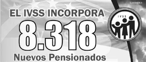 listado de los nuevos pencionados del ivss listado de 8318 nuevos pensionados del ivss