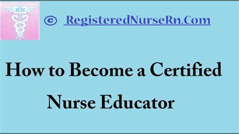 certified nurse educator salary and job description of