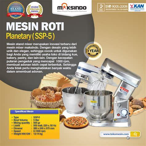 Mixer Roti Di Medan jual mesin mixer planetary 5 liter stainless ssp 5 di bandung toko mesin maksindo bandung