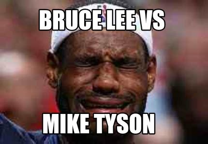 Tyson Meme - meme creator bruce lee vs mike tyson meme generator at