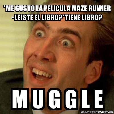 Maze Runner Memes - meme no me digas me gusto la pelicula maze runner leiste el libro tiene libro m u g g l e