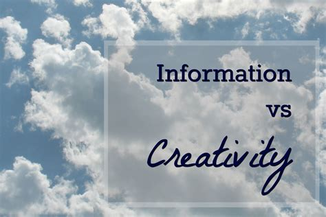 Much Information Can Kill by Can Much Information Kill Your Creativity Yogaberry