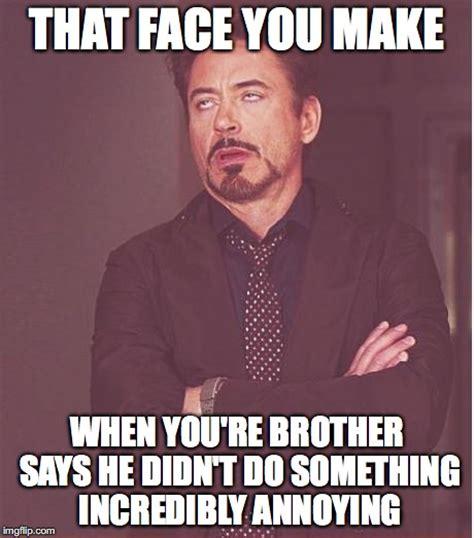 Brother Meme - face you make robert downey jr meme imgflip