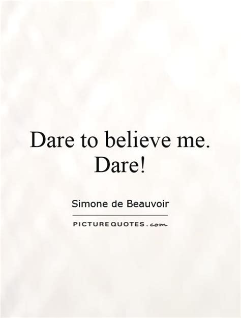 But He Dared Me 2 by Believe Quotes Believe Sayings Believe Picture Quotes