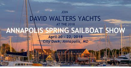 amel annapolis boat show annapolis spring sailboat show david walters yachts