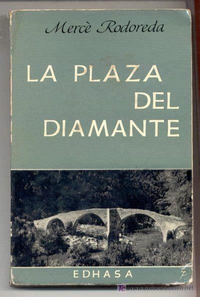 la plaa del diamant la plaza del diamante de merc 232 rodoreda gt poemas del alma