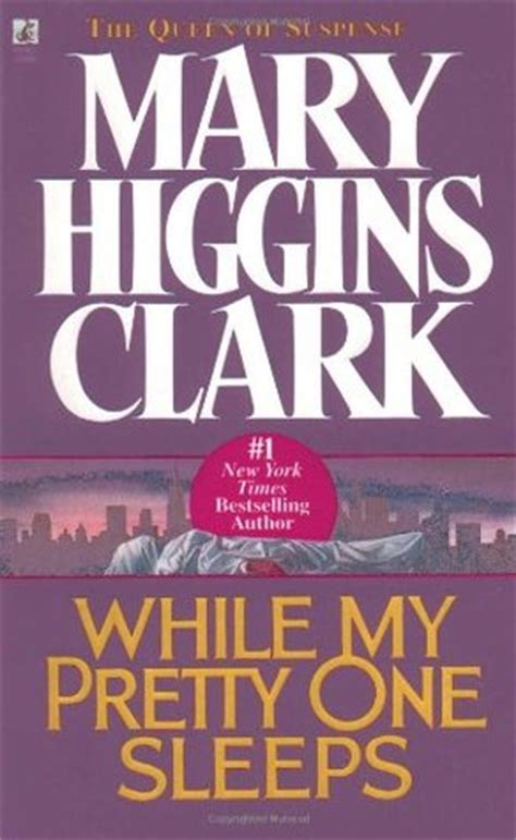my sleeps everywhere books while my pretty one sleeps by higgins clark reviews