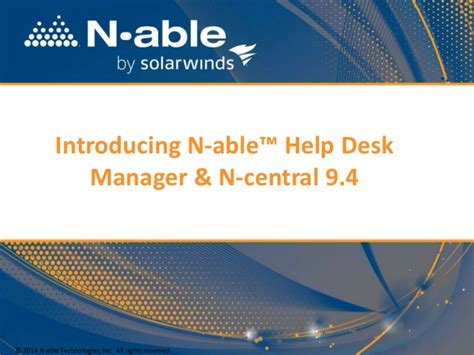 Help Desk Central by N Able Launches N Central 9 4 And Help Desk Manager