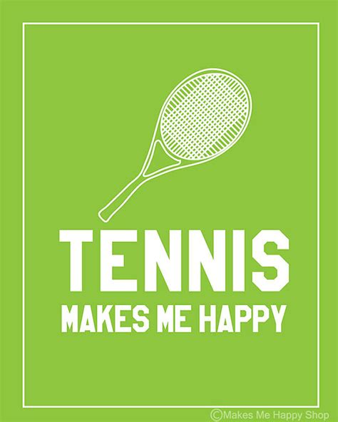 quotes about tennis tennis makes me happy poster 8x10green por