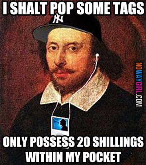 Shakespeare Meme - william shakespeare s funny memes on web 13 pics