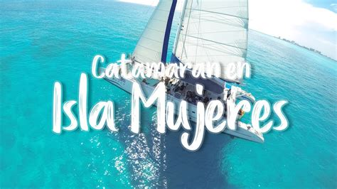 tour isla mujeres catamaran 161 todo incluido 2018 youtube - Catamaran Isla Mujeres Todo Incluido