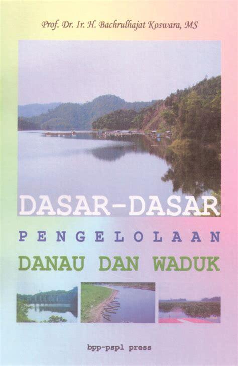 Buku Dasar Dasar Humas Aw dasar dasar pengelolaan danau dan waduk universitas padjadjaran
