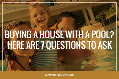 questions to ask when buying a house with a pool buying a house with a pool here are 7 questions to ask kym booke realtor