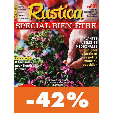 Abonnements Rustica Fr by Abonnement Rustica 224 Petit Prix Magazine Pas Cher Mag24