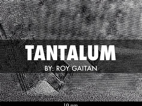 Number Of Protons In Tantalum by Tantalum By Roy Gaitan