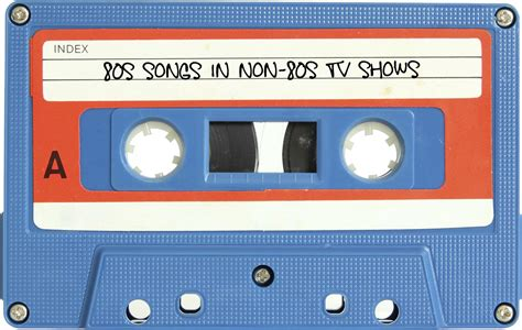 80s Songs by 80s Songs In Non 80s Tv Shows Like Totally 80s