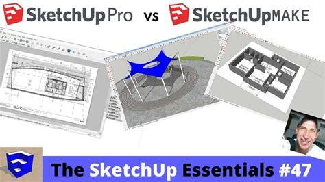 sketchup layout vs make sketchup make vs sketchup pro comparison the sketchup