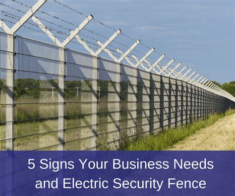 5 signs your business needs an electric security fence