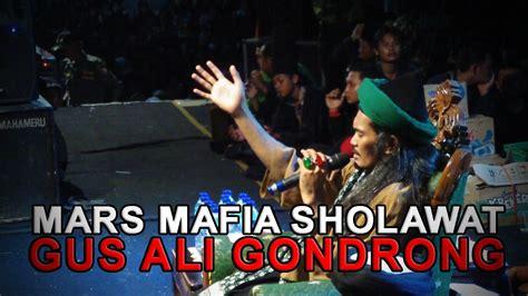 Mafia Sholawat Gus Ali Gondrong mars mafia sholawat gus ali gondrong