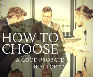 11 Things To Consider When Choosing A by 5 Things To Consider When Choosing A Probate Realtor 174
