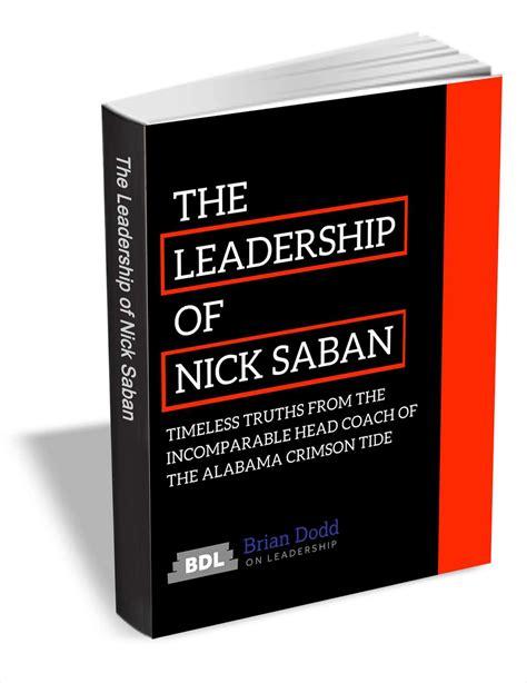 the management ideas of nick saban a leadership study of the alabama crimson tide football coach books free ebook the leadership of nick saban dr h e cardin