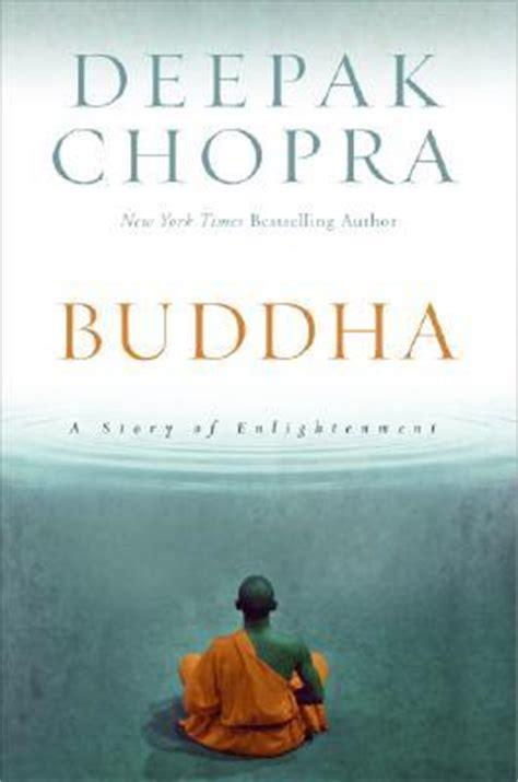 my my buddha books buddha a story of enlightenment by deepak chopra