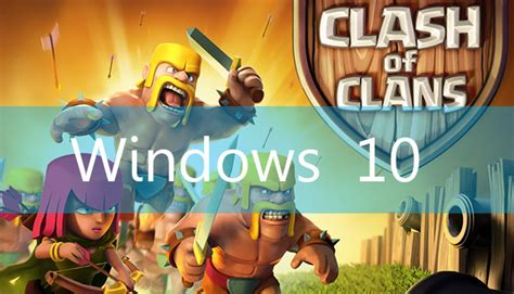 themes for windows 7 clash of clans coc on windows 10 archives windows 10 times