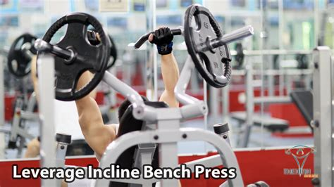 incline bench press youtube leverage incline bench press đẩy ngực tr 234 n hiệu quả với