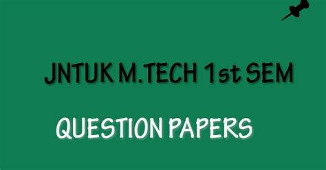 Jntuk Mba 4th Sem Results 2015 Manabadi by Jntuk M Tech 1 Sem R13 Question Papers Regular