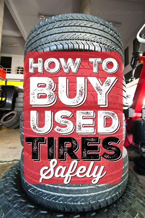 buy used tires how to buy used tires safely